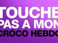 Quand Touche Pas à Mon Poste s'attaque à Croco Hebdo